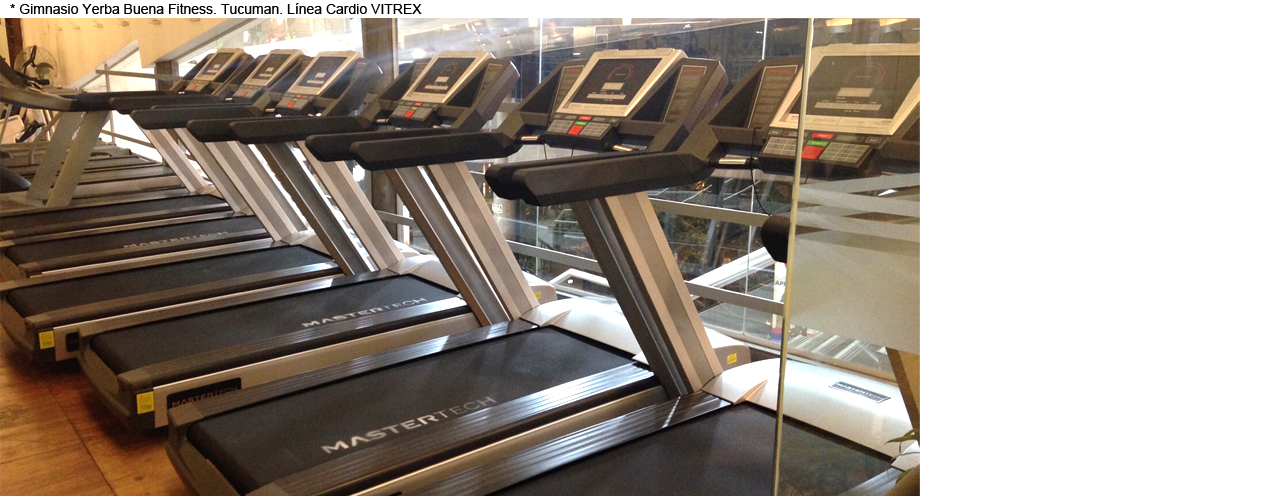 Gimnasio Yerba Buena Fitness - Tucumán - Línea Cardio VITREX